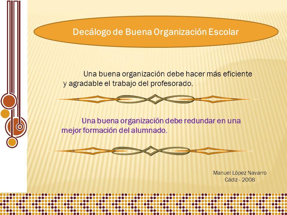 Una buena organización debe hacer más eficiente y agradable el trabajo del profesorado.