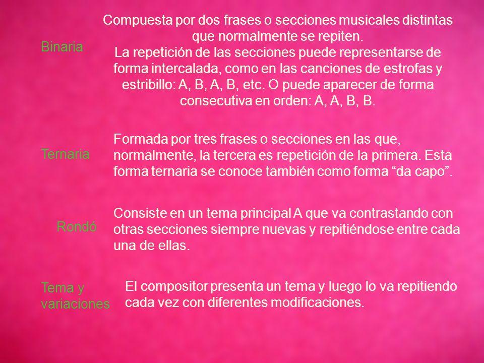 Binaria Compuesta por dos frases o secciones musicales distintas que normalmente se repiten.