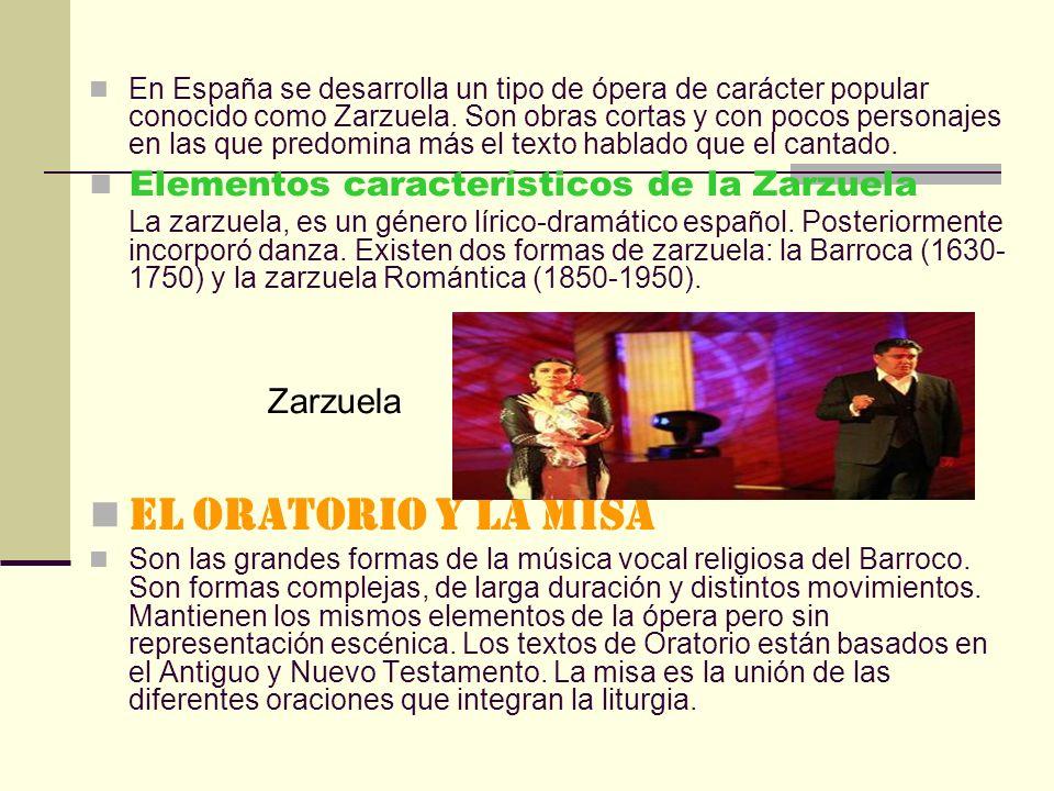 En España se desarrolla un tipo de ópera de carácter popular conocido como Zarzuela.