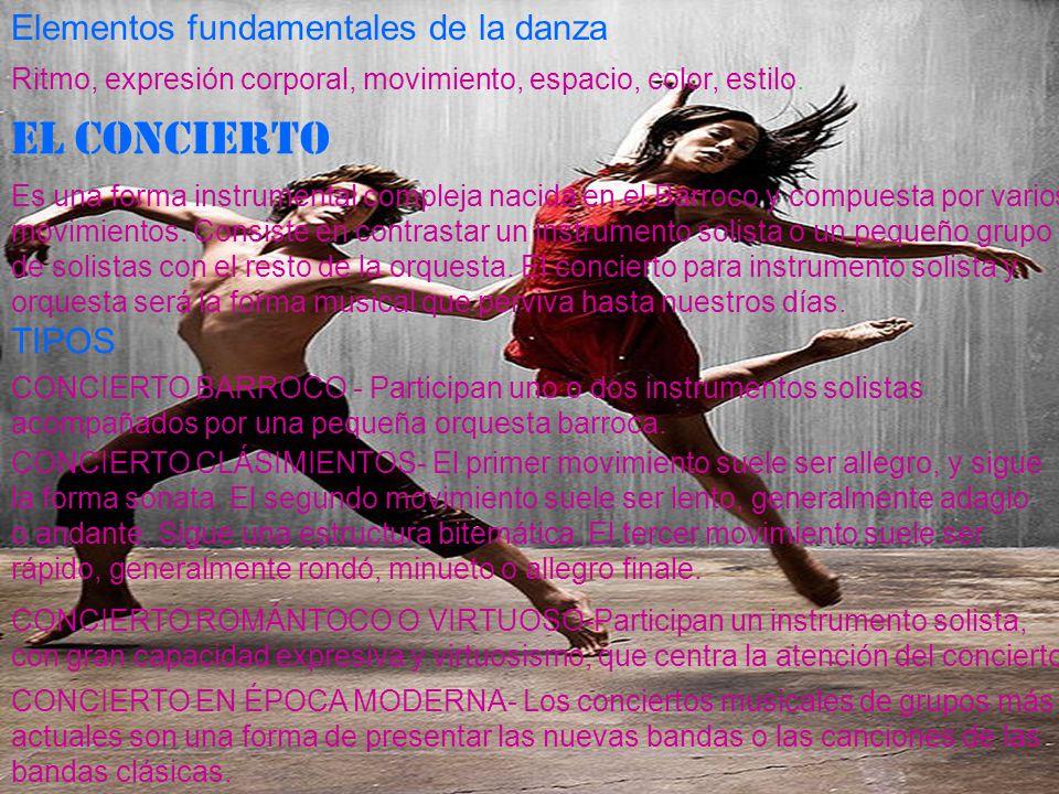 Elementos fundamentales de la danza Ritmo, expresión corporal, movimiento, espacio, color, estilo.