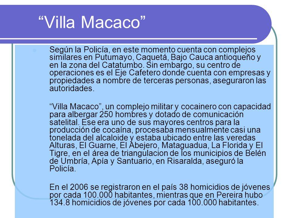Villa Macaco Según la Policía, en este momento cuenta con complejos similares en Putumayo, Caquetá, Bajo Cauca antioqueño y en la zona del Catatumbo.
