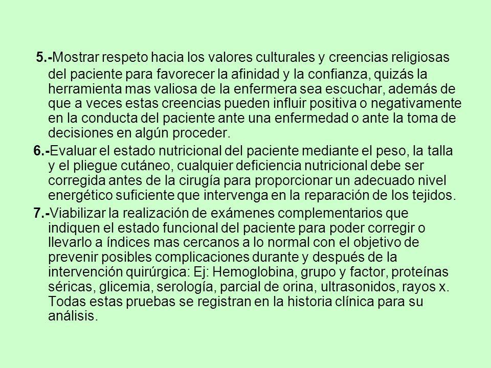 5.-Mostrar respeto hacia los valores culturales y creencias religiosas del paciente para favorecer la afinidad y la confianza, quizás la herramienta m