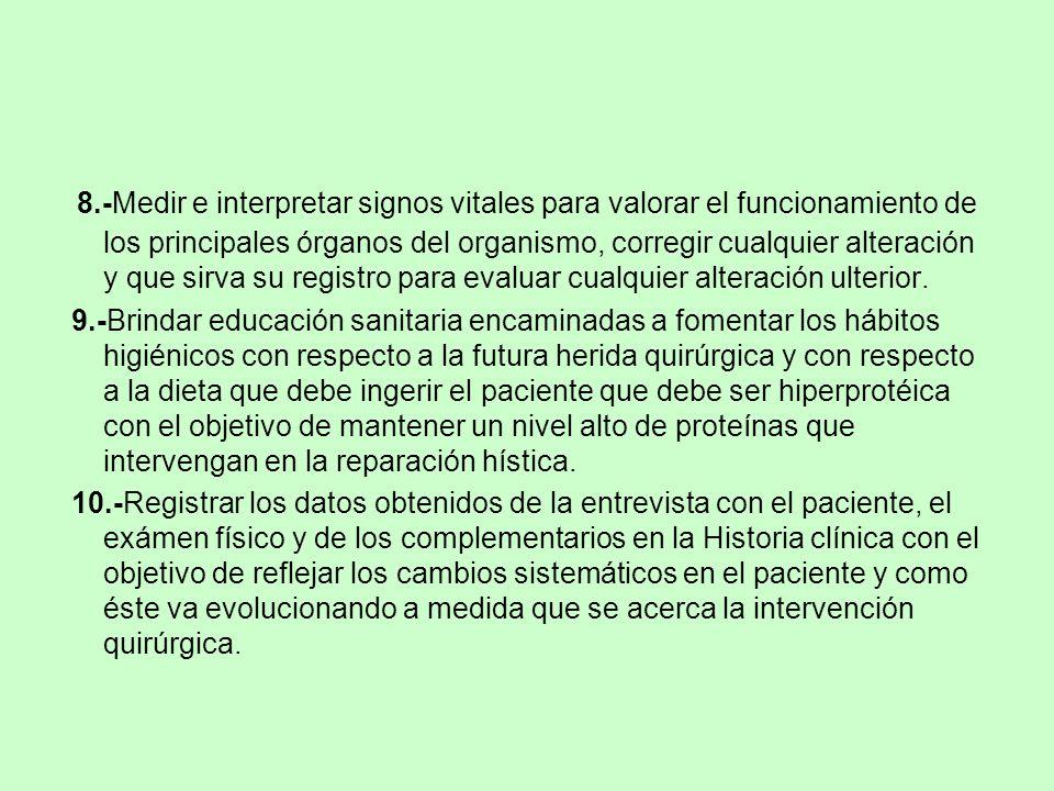 8.-Medir e interpretar signos vitales para valorar el funcionamiento de los principales órganos del organismo, corregir cualquier alteración y que sir