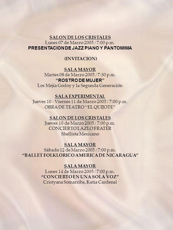 SALA EXPERIMENTAL 01 Marzo / 7:00 p.m. 02 Marzo / 7:00 p.m. 03 Marzo / 7:00 p.m. JUSTO RUFINO GARAY Obras de Teatro SALA MAYOR Sábado 05 de Marzo 2005