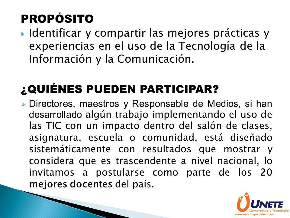 PROPÓSITO Identificar y compartir las mejores prácticas y experiencias en el uso de la Tecnología de la Información y la Comunicación.