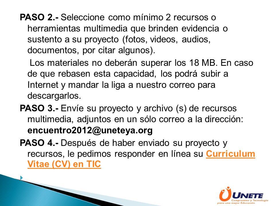 PASO 2.- Seleccione como mínimo 2 recursos o herramientas multimedia que brinden evidencia o sustento a su proyecto (fotos, videos, audios, documentos, por citar algunos).