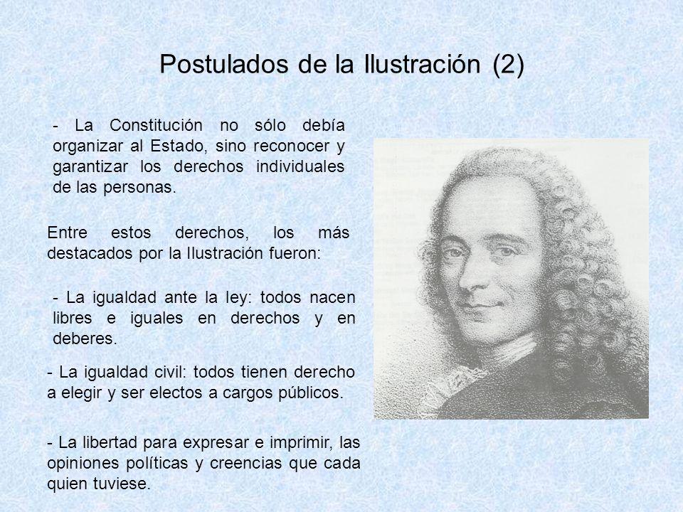 Postulados de la Ilustración (2) - La Constitución no sólo debía organizar al Estado, sino reconocer y garantizar los derechos individuales de las personas.