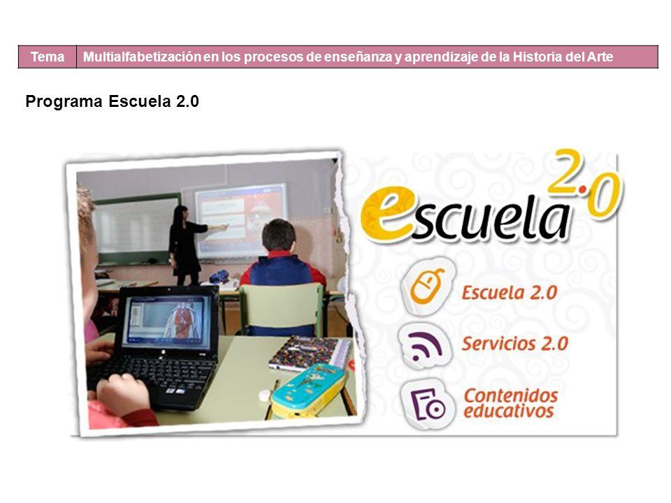 Tema Multialfabetización en los procesos de enseñanza y aprendizaje de la Historia del Arte Programa Escuela 2.0