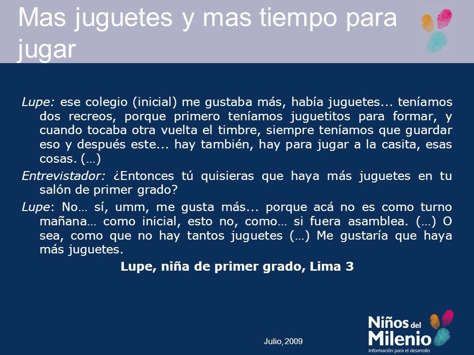 Julio, 2009 Lupe: ese colegio (inicial) me gustaba más, había juguetes...