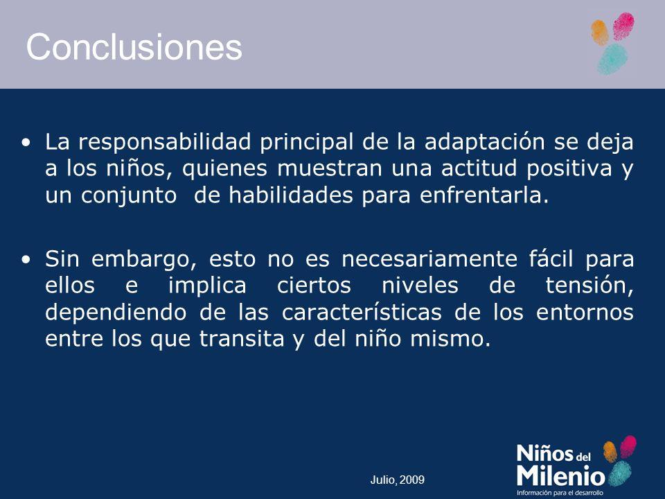 Julio, 2009 La responsabilidad principal de la adaptación se deja a los niños, quienes muestran una actitud positiva y un conjunto de habilidades para enfrentarla.