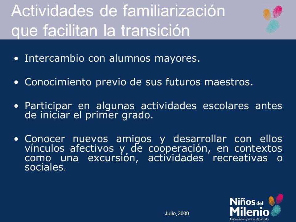 Julio, 2009 Intercambio con alumnos mayores.Conocimiento previo de sus futuros maestros.