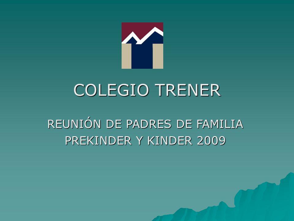 COLEGIO TRENER REUNIÓN DE PADRES DE FAMILIA PREKINDER Y KINDER 2009