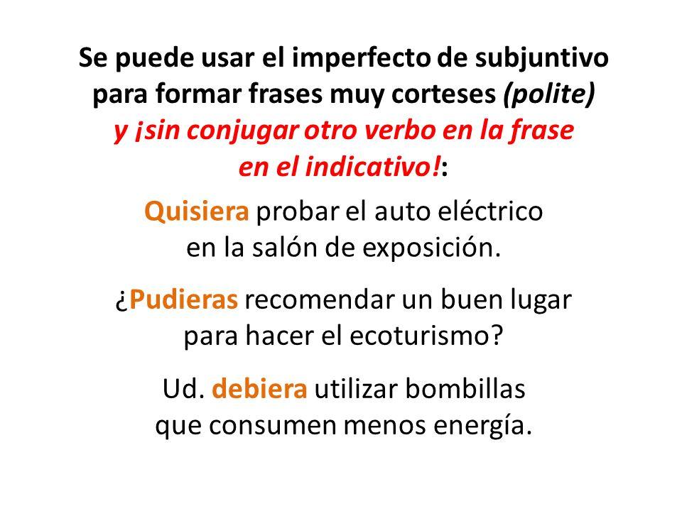 Quisiera probar el auto eléctrico en la salón de exposición. Ud. debiera utilizar bombillas que consumen menos energía. ¿Pudieras recomendar un buen l