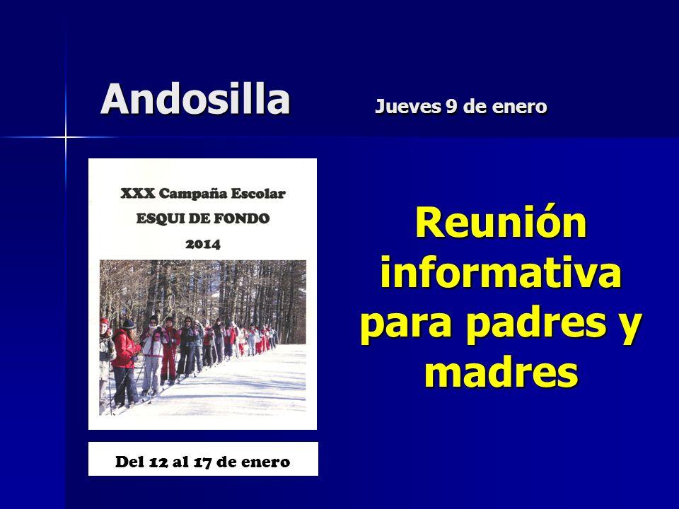 Andosilla Jueves 9 de enero Del 12 al 17 de enero Reunión informativa para padres y madres