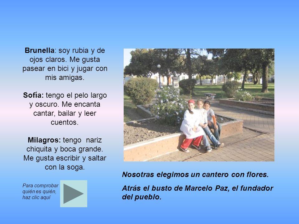 Brunella: soy rubia y de ojos claros. Me gusta pasear en bici y jugar con mis amigas.