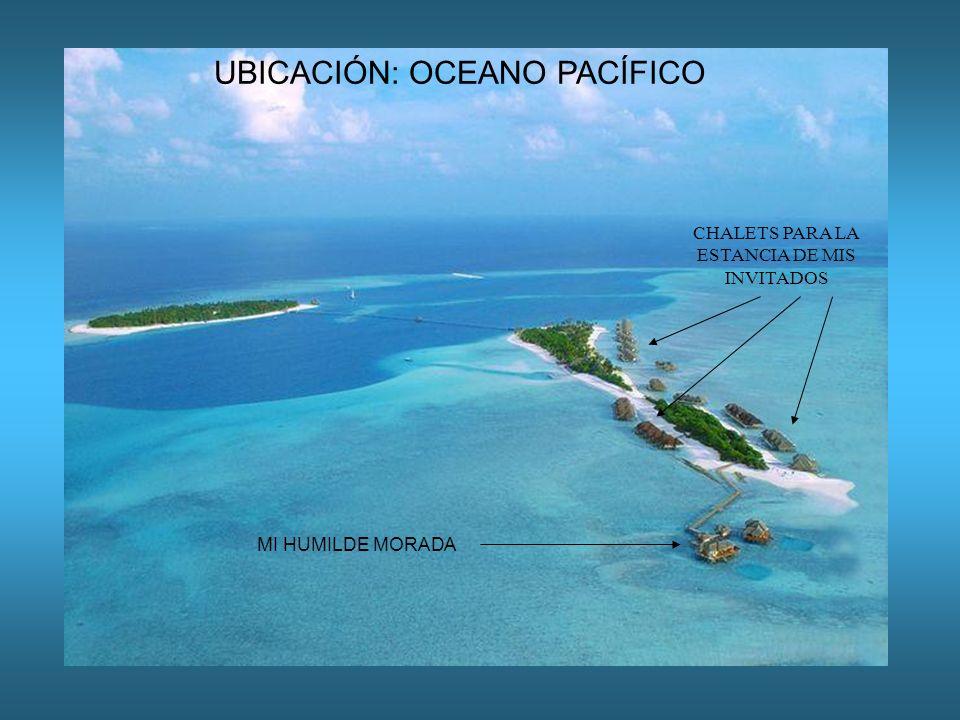 UBICACIÓN: OCEANO PACÍFICO CHALETS PARA LA ESTANCIA DE MIS INVITADOS MI HUMILDE MORADA