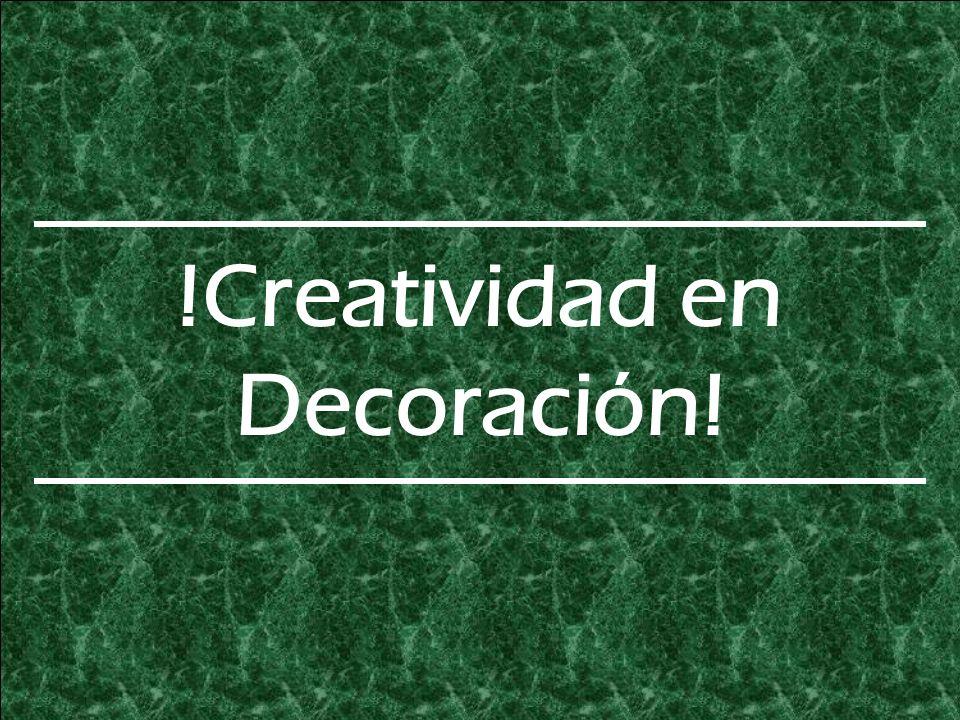 !Creatividad en Decoración!