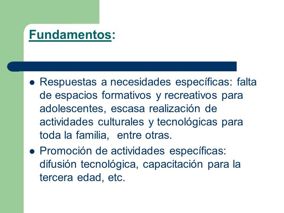 El Centro cultural FRSN se propone como: Centro de capacitación no-formal para adolescentes.