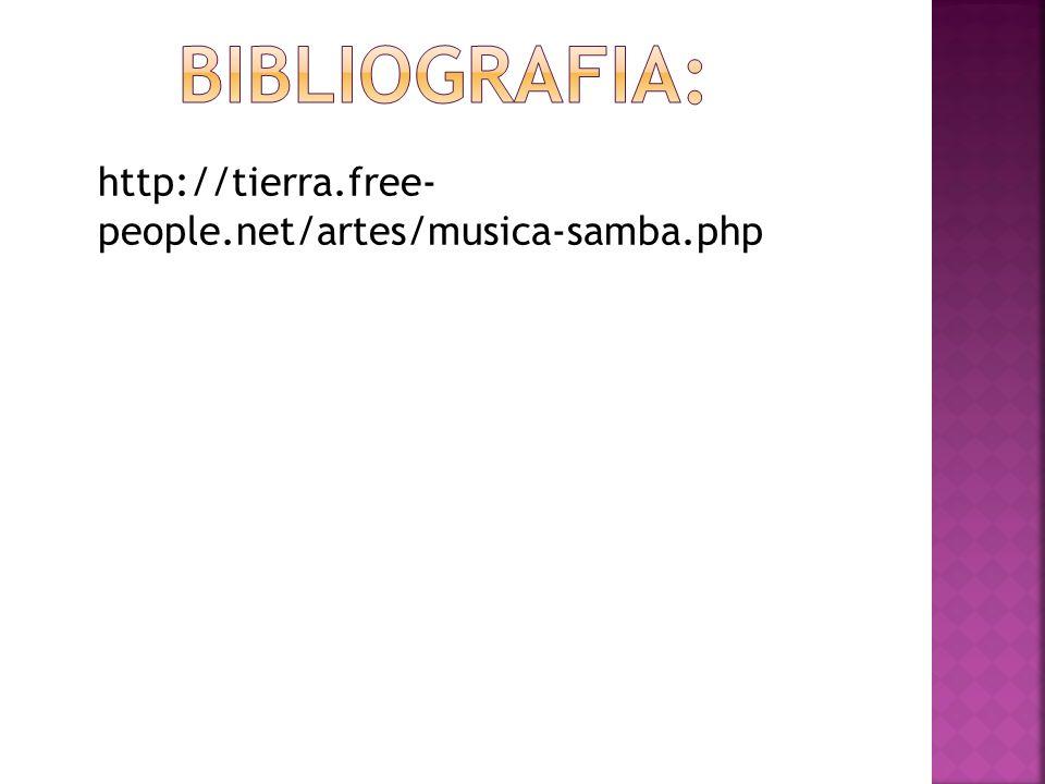 http://tierra.free- people.net/artes/musica-samba.php