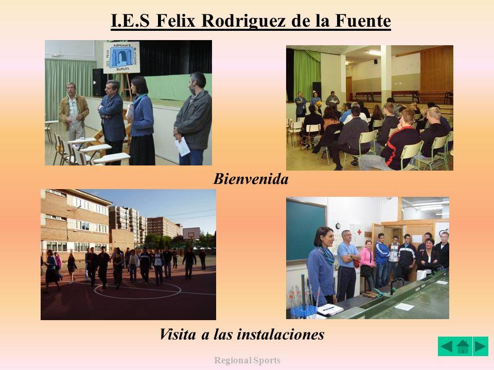 Regional Sports I.E.S Felix Rodriguez de la Fuente Visita a las instalaciones Bienvenida