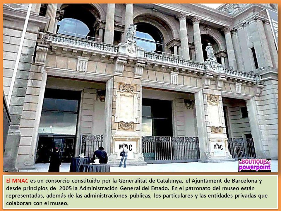 El MNAC es un consorcio constituido por la Generalitat de Catalunya, el Ajuntament de Barcelona y desde principios de 2005 la Administración General del Estado.
