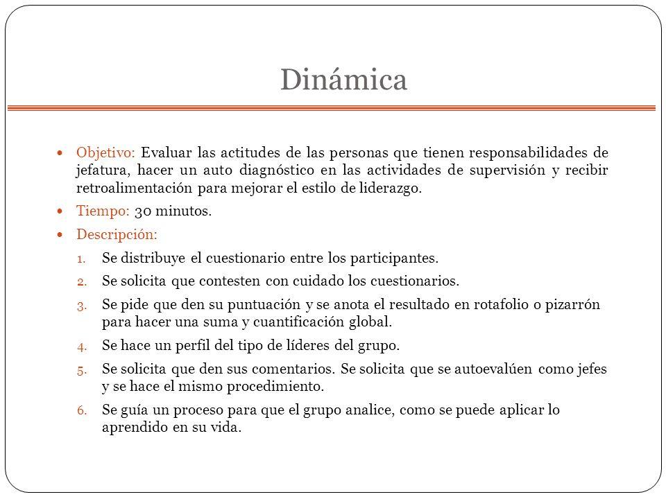 Dinámica Objetivo: Evaluar las actitudes de las personas que tienen responsabilidades de jefatura, hacer un auto diagnóstico en las actividades de sup