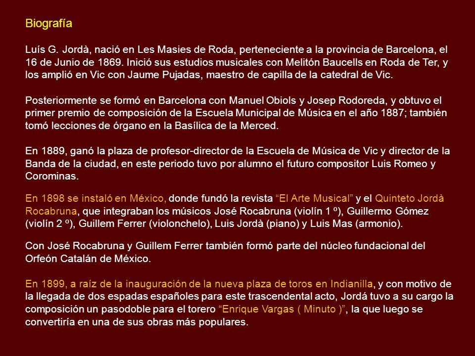 Luís Gonzaga Jordà i Rossell (1869 -1951) Compositor español que vivió y desarrolló su exitosa carrera musical en México, que desafortunadamente fue i