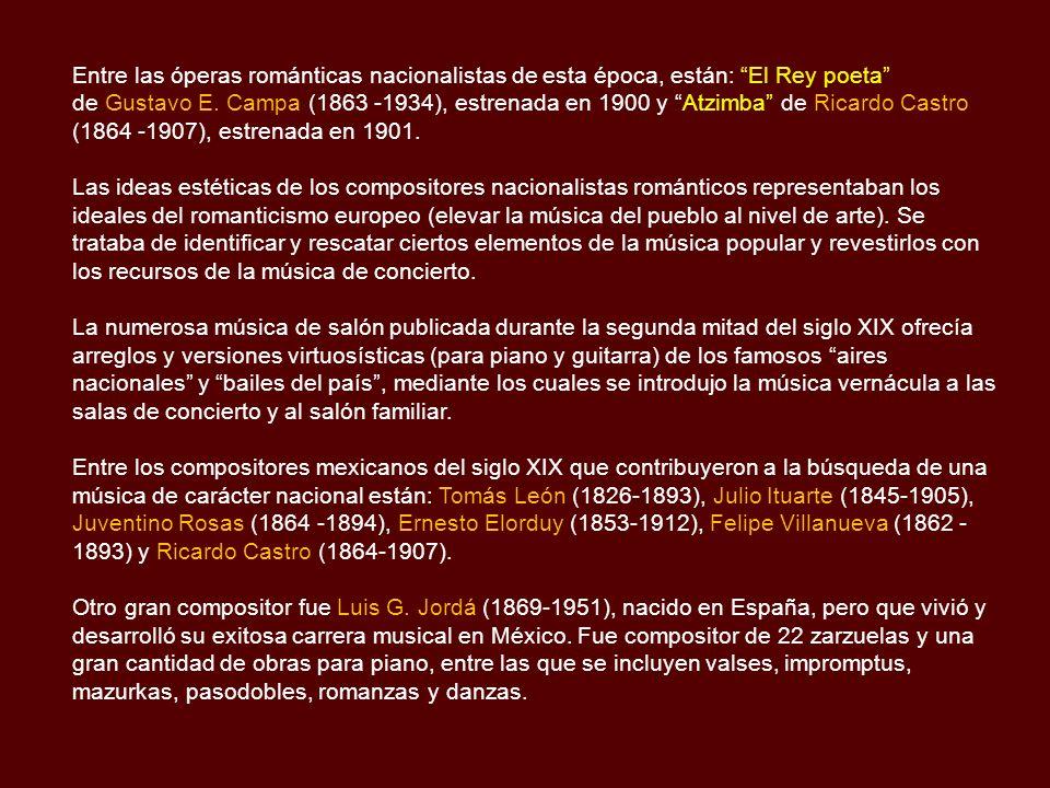 Entre las óperas románticas nacionalistas de esta época, están: El Rey poeta de Gustavo E.