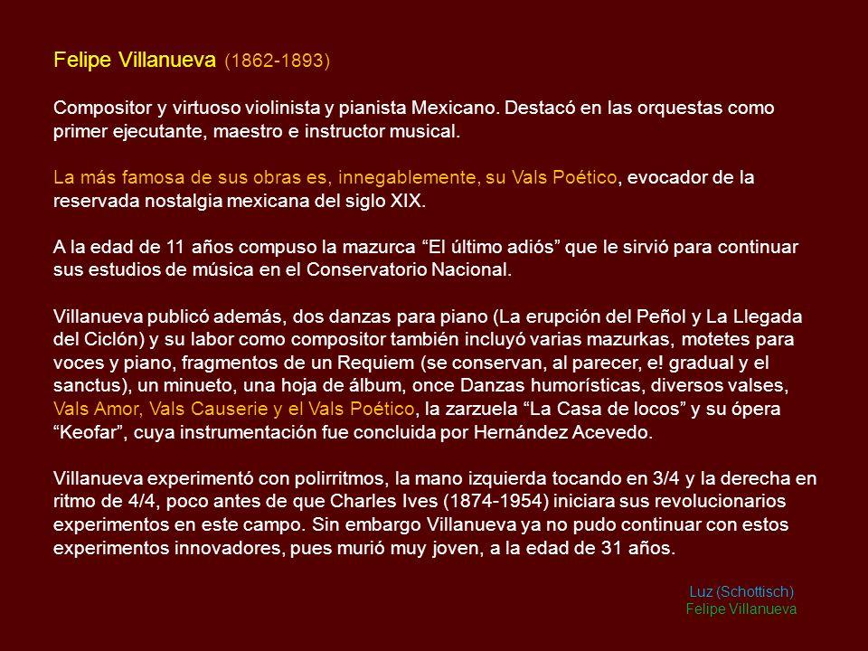 Felipe Villanueva (1862-1893) Compositor y virtuoso violinista y pianista Mexicano.