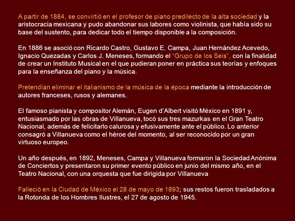 Biografía Felipe Villanueva, nació en Santa Cruz Tecamac, Estado de México, el 5 de febrero de 1862. Su hermano Luis le enseñó violín; su primo, Carme