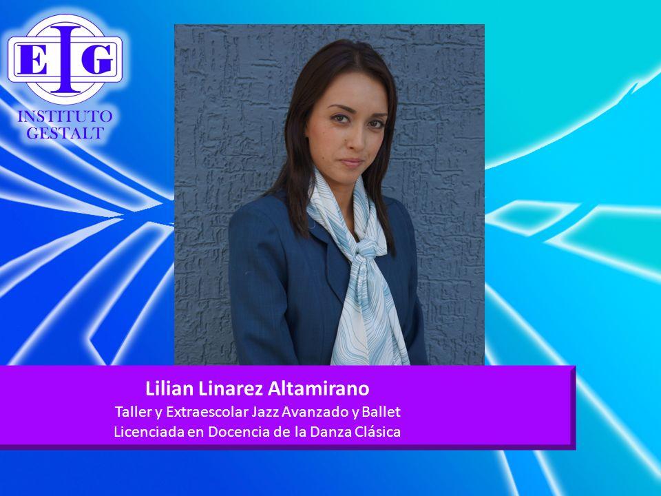 Lilian Linarez Altamirano Taller y Extraescolar Jazz Avanzado y Ballet Licenciada en Docencia de la Danza Clásica