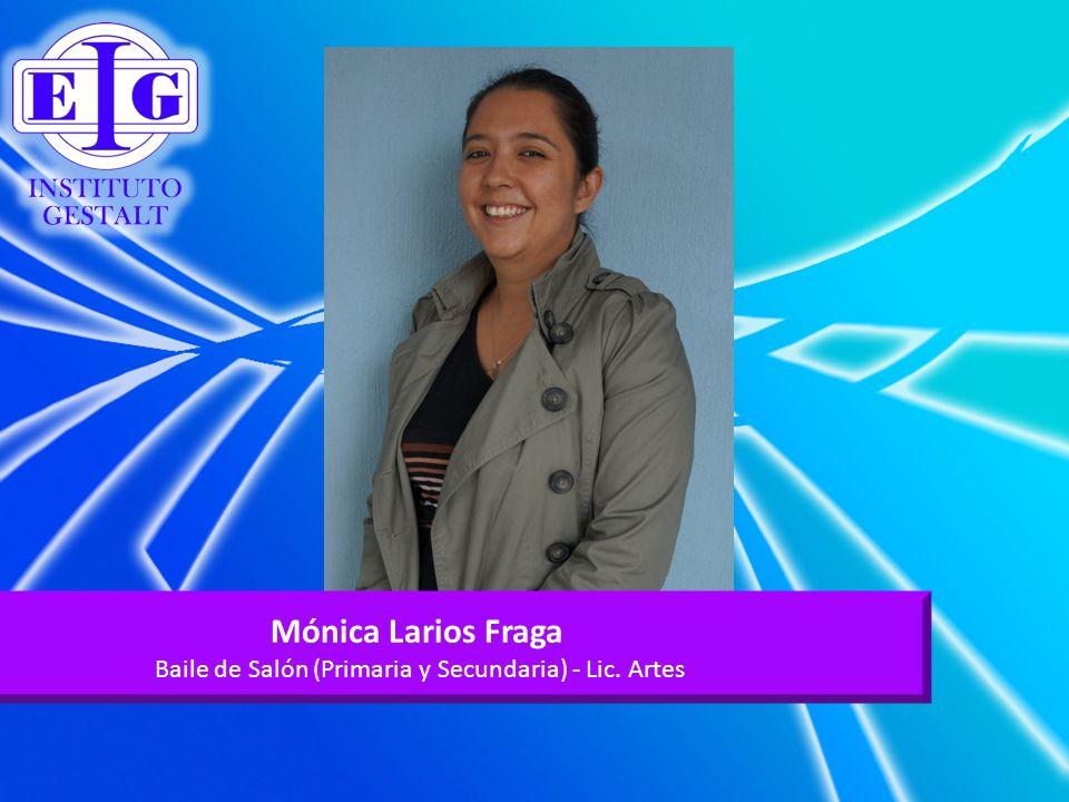Mónica Larios Fraga Baile de Salón (Primaria y Secundaria) - Lic. Artes