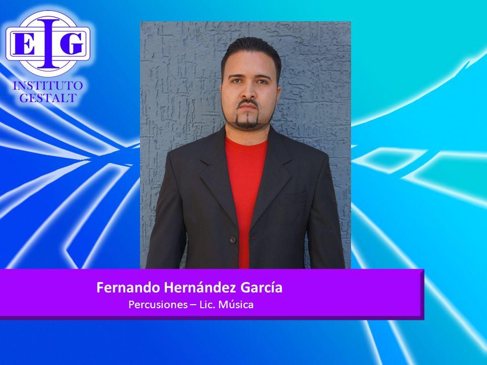 Fernando Hernández García Percusiones – Lic. Música