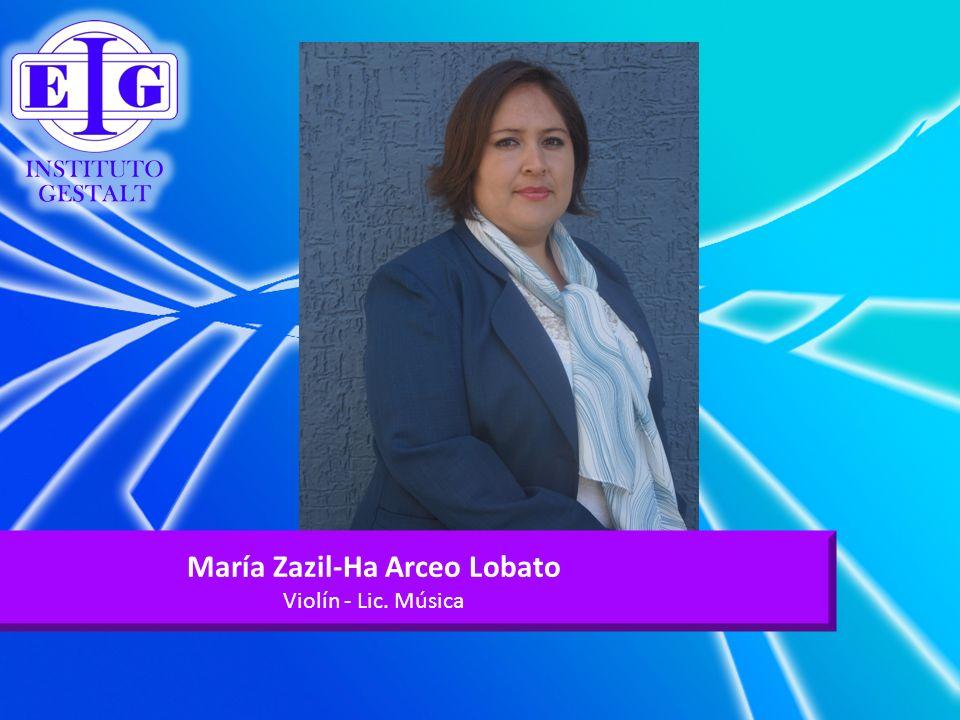 María Zazil-Ha Arceo Lobato Violín - Lic. Música