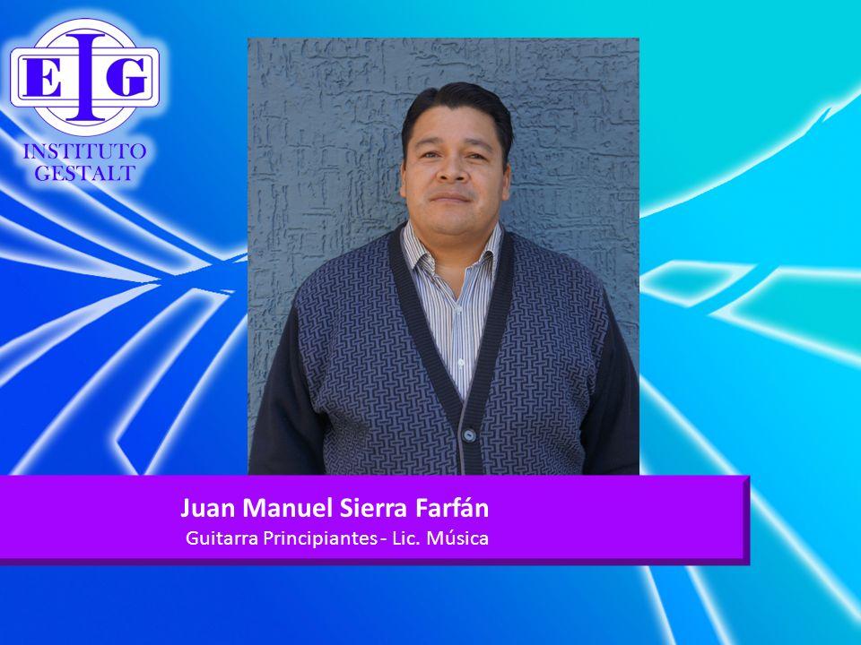 Juan Manuel Sierra Farfán Guitarra Principiantes - Lic. Música