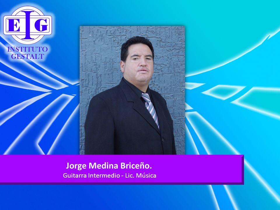 Jorge Medina Briceño. Guitarra Intermedio - Lic. Música