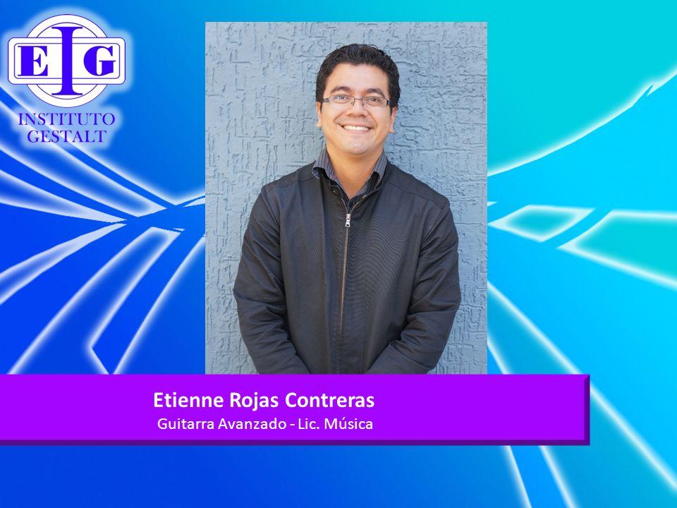 Etienne Rojas Contreras Guitarra Avanzado - Lic. Música