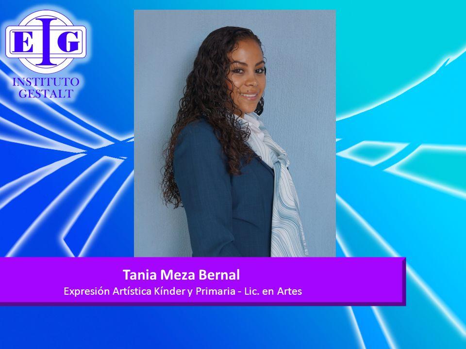 Tania Meza Bernal Expresión Artística Kínder y Primaria - Lic. en Artes
