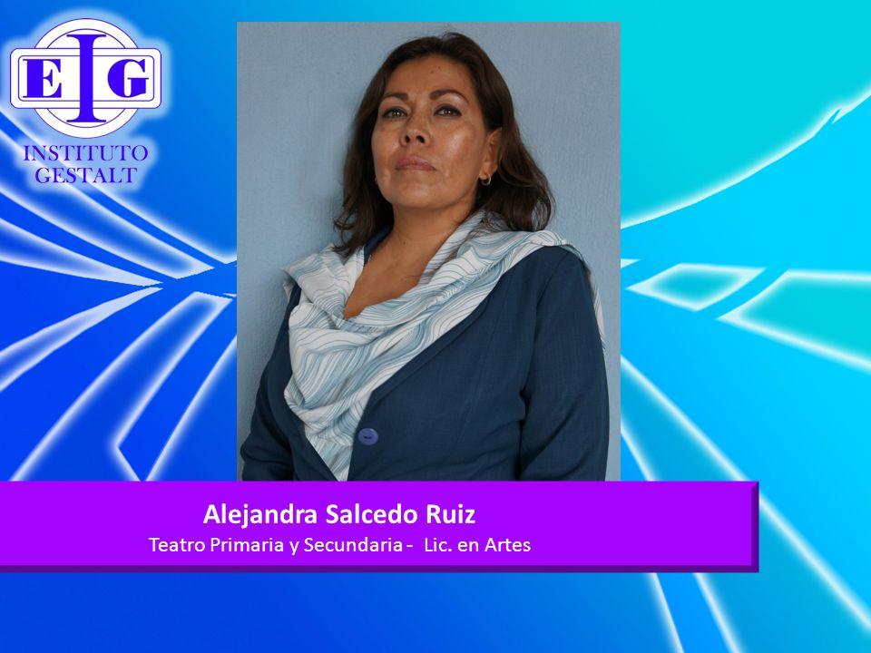 Alejandra Salcedo Ruiz Teatro Primaria y Secundaria - Lic. en Artes