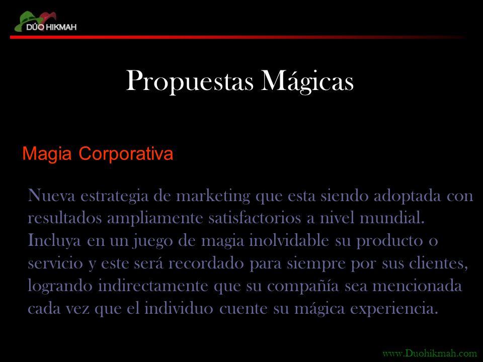 Propuestas Mágicas Nueva estrategia de marketing que esta siendo adoptada con resultados ampliamente satisfactorios a nivel mundial.