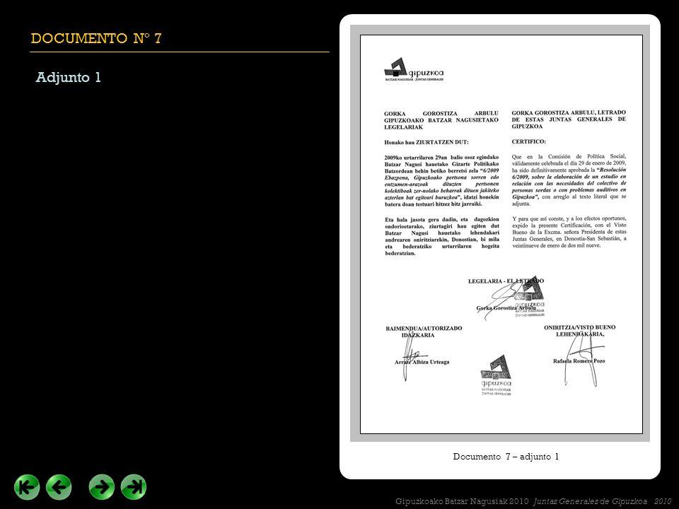 DOCUMENTO Nº 7 Adjunto 1 Documento 7 – adjunto 1 Gipuzkoako Batzar Nagusiak 2010 Juntas Generales de Gipuzkoa 2010