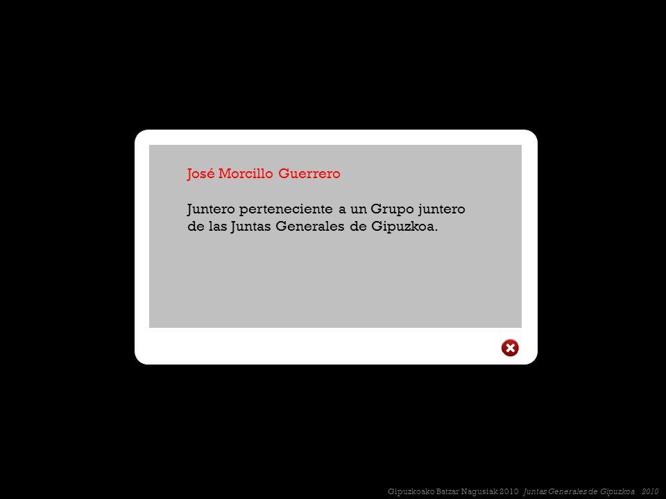 José Morcillo Guerrero Juntero perteneciente a un Grupo juntero de las Juntas Generales de Gipuzkoa.