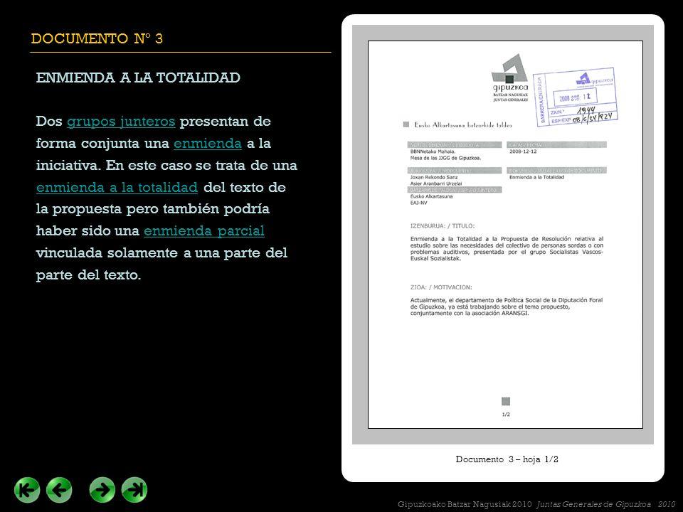 DOCUMENTO Nº 3 ENMIENDA A LA TOTALIDAD Dos grupos junteros presentan de forma conjunta una enmienda a la iniciativa.