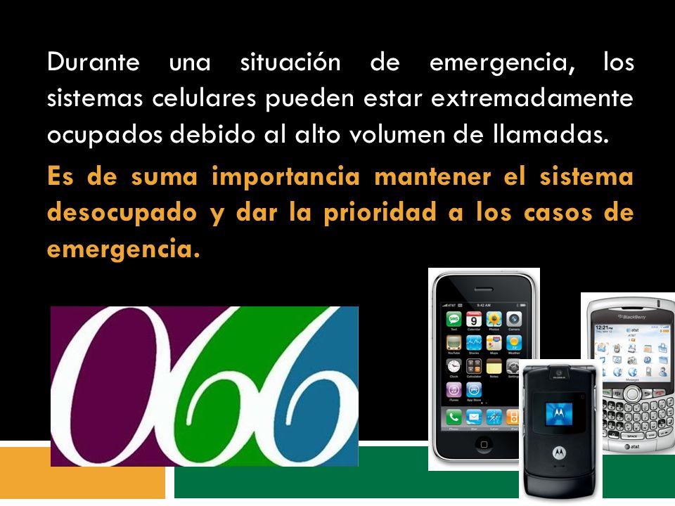 Durante una situación de emergencia, los sistemas celulares pueden estar extremadamente ocupados debido al alto volumen de llamadas.