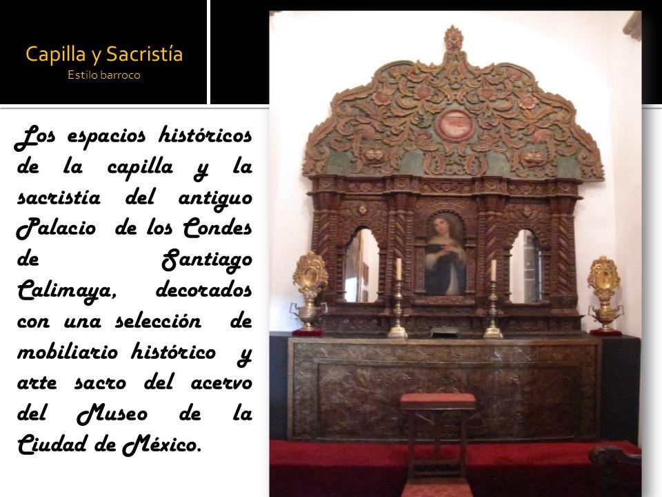 Capilla y Sacristía Estilo barroco Los espacios históricos de la capilla y la sacristía del antiguo Palacio de los Condes de Santiago Calimaya, decora