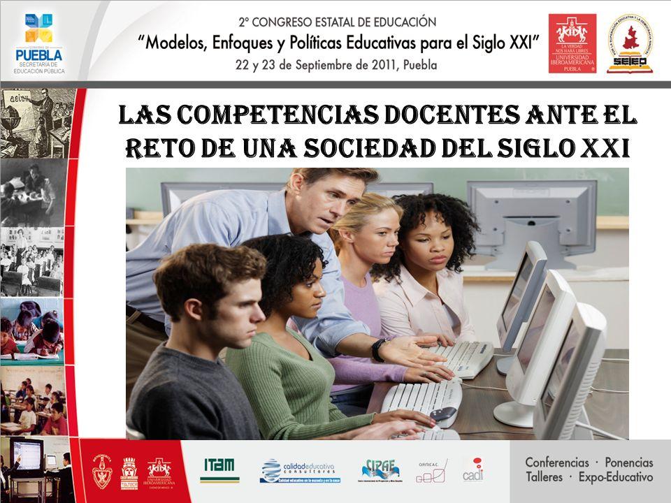 LAS COMPETENCIAS DOCENTES ANTE EL RETO DE UNA SOCIEDAD DEL SIGLO XXI