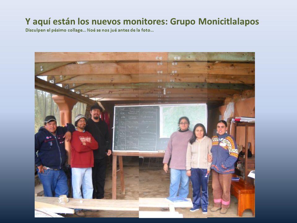 Y aquí están los nuevos monitores: Grupo Monicitlalapos Disculpen el pésimo collage… Noé se nos jué antes de la foto…