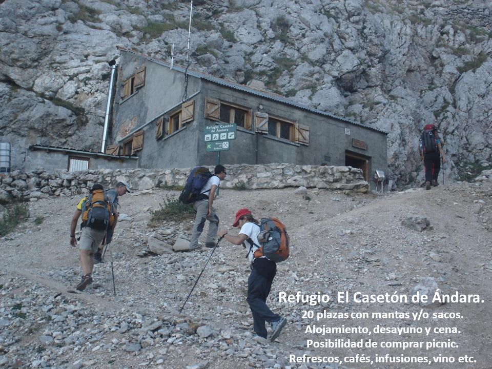 Refugio El Casetón de Ándara.20 plazas con mantas y/o sacos.