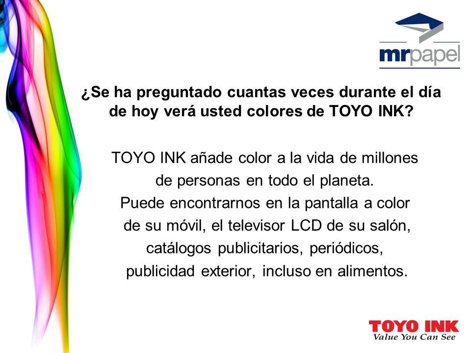 ¿Se ha preguntado cuantas veces durante el día de hoy verá usted colores de TOYO INK? TOYO INK añade color a la vida de millones de personas en todo e