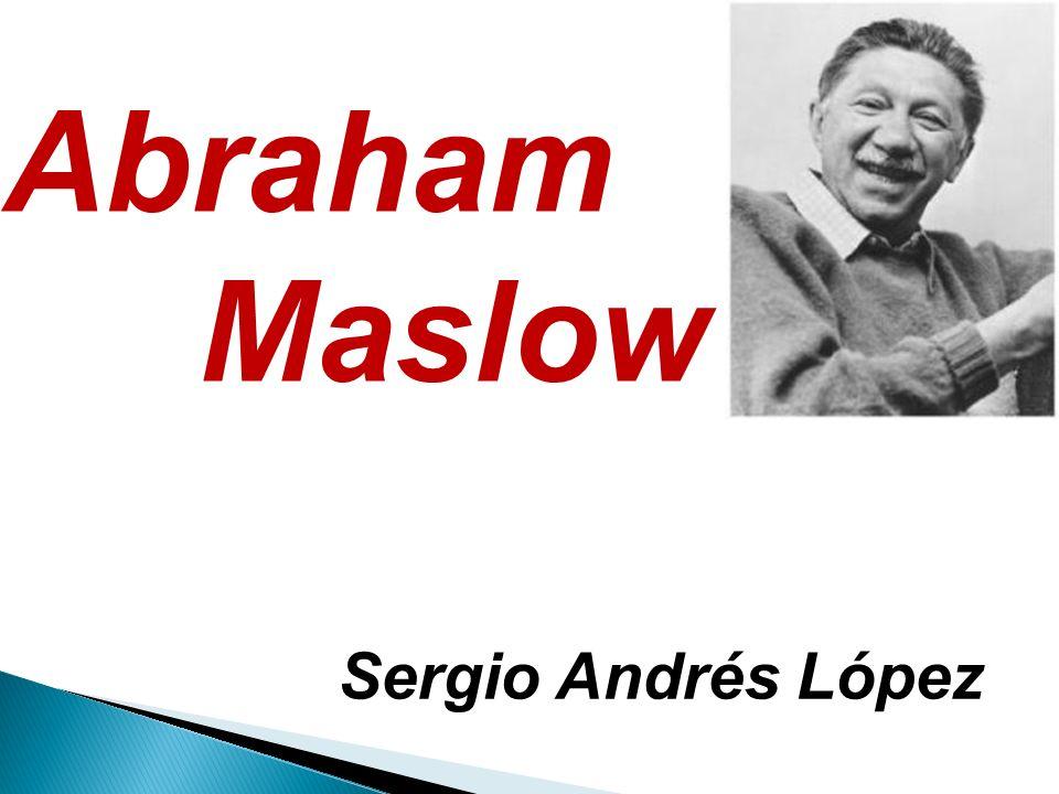 Abraham Maslow Sergio Andrés López
